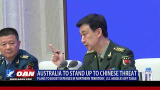 Australia to stand up to Chinese threat, plans to boost defenses in northern territory