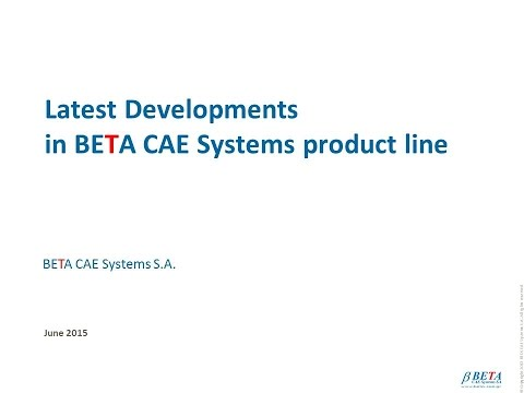 Latest Developments in BETA CAE Systems product line - July 2015