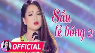 Sầu Lẻ Bóng 2 - Mai Kiều Bolero | Nhạc Vàng Bolero OFFICIAL MV