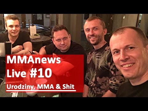 MMAnews Live #10 – Urodziny, MMA & Shit (+video)