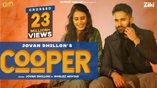 Cooper – Jovan Dhillon – Gurlej Akhtar Video HD