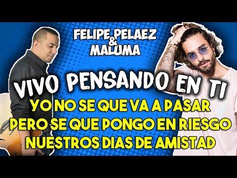 Felipe Peláez ft Maluma - Vivo pensando en ti (Letra)