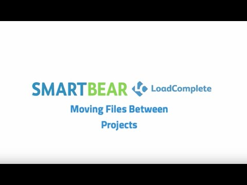 LoadComplete: Moving Files Between Project