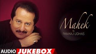 Pankaj Udhas Super Hit Album Mahek (Evergreen Ghazals) All Songs Video HD