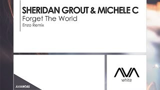 Sheridan Grout & Michele C - Forget The World (Enzo Remix)