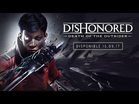 Dishonored : La mort de l'Outsider – Bande-annonce de l'E3 2017 ...