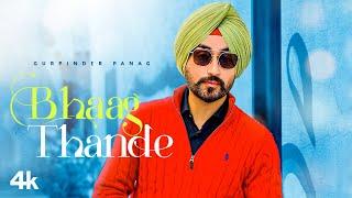 Bhaag Thande – Gurpinder Panag Video HD