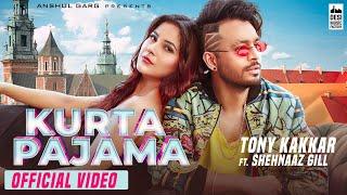 Kurta Pajama – Tony Kakkar – Shehnaaz Gill Video HD