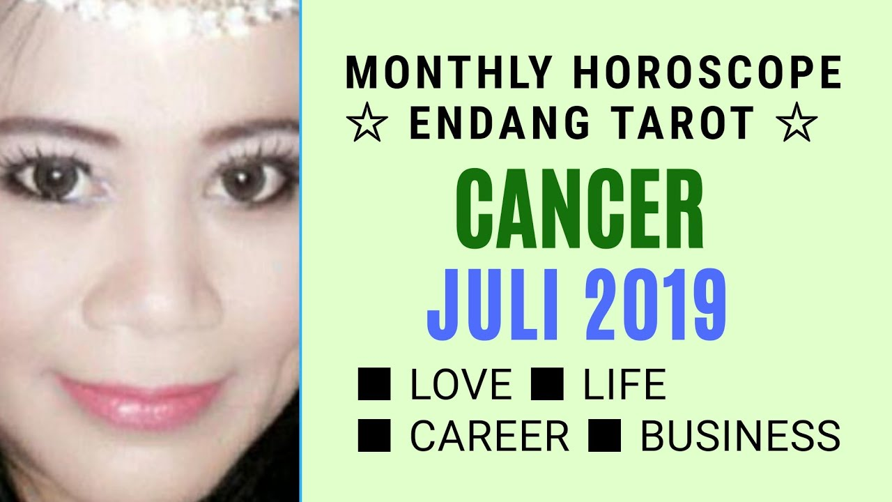 ZODIAC CANCER | JULI 2019 | YOUR MONTHLY HOROSCOPE | Endang  Tarot-FortuneTeller (Indonesia)