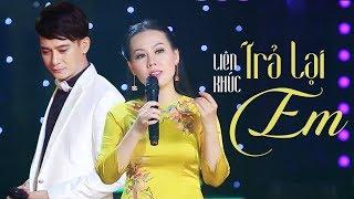 Trả Lại Em - Sầu Tím Thiệp Hồng | Lưu Ánh Loan, Đoàn Minh, Lê Sang