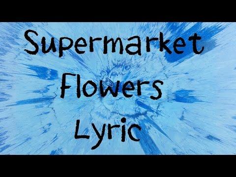 Supermarket Flowers - Ed Sheeran [Lyric]