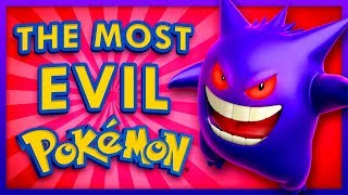 Which Pokemon Is The Most EVIL?