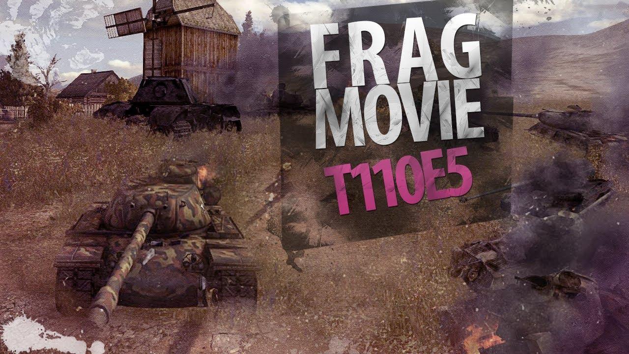 Frag Movie: T110E5