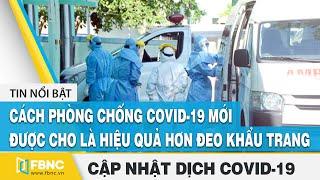 Tin tức Covid-19 hôm nay (Virus Corona) 14/8   Hải Dương - Quảng Nam thêm 6 ca nhiễm mới   FBNC