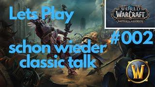 World of Warcraft #002 Schon wieder Classik Talk