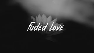 Tinashe - Faded Love Lyrics (ft. Future)