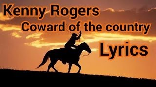 Kenny Rogers coward of the country Lyrics