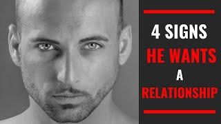 If he wants a relationship with you, he'll do these 4 things