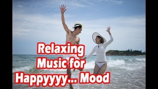Relaxing Music for Happy Mood