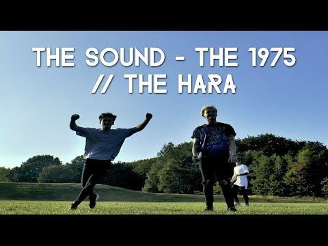 The Sound - The 1975 // THE HARA
