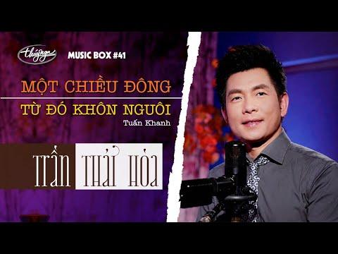 Trần Thái Hòa - Một Chiều Đông & Từ Đó Khôn Nguôi | Music Box #41