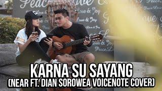 Karna Su Sayang (Near Ft. Dian Sorowea Voicenote Cover) | Boy William & Karen Vendela