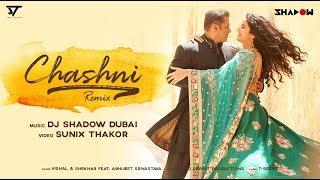 Chashni Remix – Bharat – Salman Khan – DJ Shadow Dubai