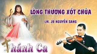 Thánh Ca Lòng Thương Xót Chúa -Tiếng Hát Của Lm. JB Nguyễn Sang - Thánh Ca Tuyển Chọn