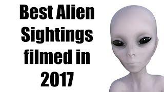 Best Alien Sighting Videos 2017