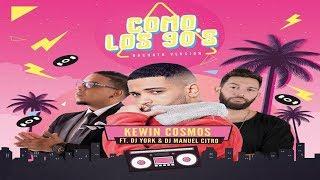 Kewin Cosmos · Dj York · DJ Manuel Citro  -  Como Los 90's (New Bachata 2019)
