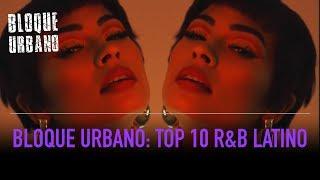 Top 10 R&B Latino del Bloque Urbano | LaMusica