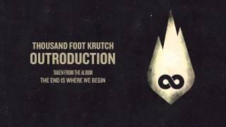 Thousand Foot Krutch: Outroduction (Official Audio)