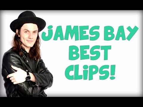 James Bay Best Clips!