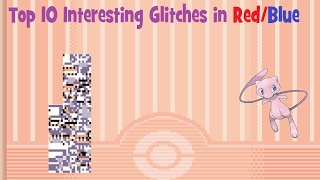 Top 10 Interesting Glitches in Pokemon Red/Blue