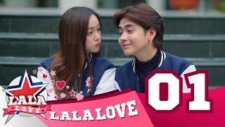 LA LA LOVE | TẬP 1 : ANH CÓ YÊU EM KHÔNG ?