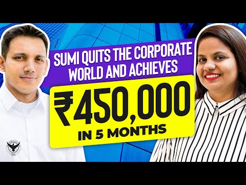 Sumi Quits The Corporate World & Achieves 450,000 In 5 Months