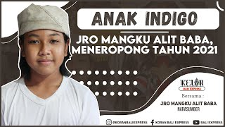 Anak Indigo, Jro Mangku Alit Baba, Meneropong Tahun 2021