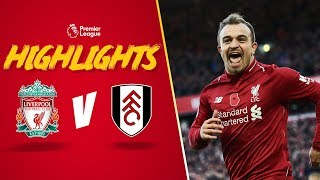 Highlights: LFC 2-0 Fulham   Salah and Shaqiri on target at Anfield