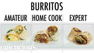 4 Levels Of Burritos: Amateur to Food Scientist   Epicurious