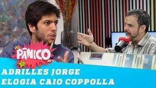 Adrilles Jorge: Caio Coppolla é o maior jornalista da contemporaneidade