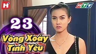 Vòng Xoáy Tình Yêu - Tập 23  | Phim Tình Cảm Việt Nam 2017