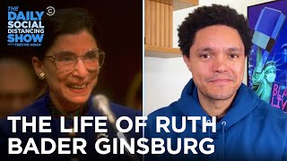 The Inspiring Life Of Ruth Bader Ginsburg | The Daily Social Distancing Show