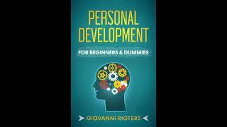 Personal Development & Growth (Self Help & Improvement) - Beginners & Dummies Motivational Audiobook