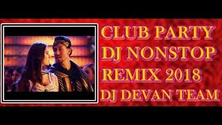 Nonstop DJ SONGS 2018 BY DJ DEVAN TEAM