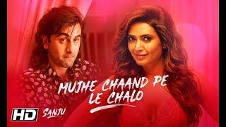 Mujhe Chaand Pe Le Chalo – Sanju