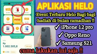 Aplikasi helo bagi iPhone 12 pro event terbaru || Cara mendapatkan hp iPhone di aplikasi helo