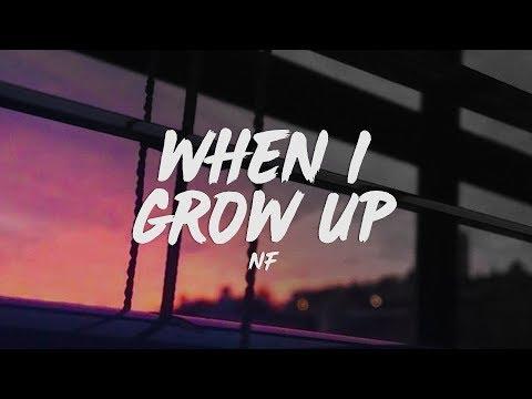 NF - When I Grow Up (Lyrics)