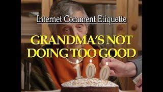 "Internet Comment Etiquette: ""Grandma's Not Doing too Good"""