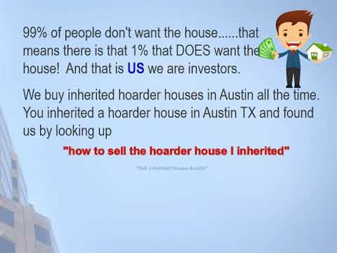 Sell Inherited House Austin Fast! Did you inherit a hoarder house?
