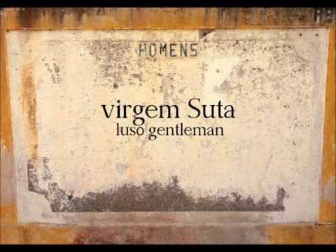 Baixar VIRGEM SUTA - Luso Gentleman